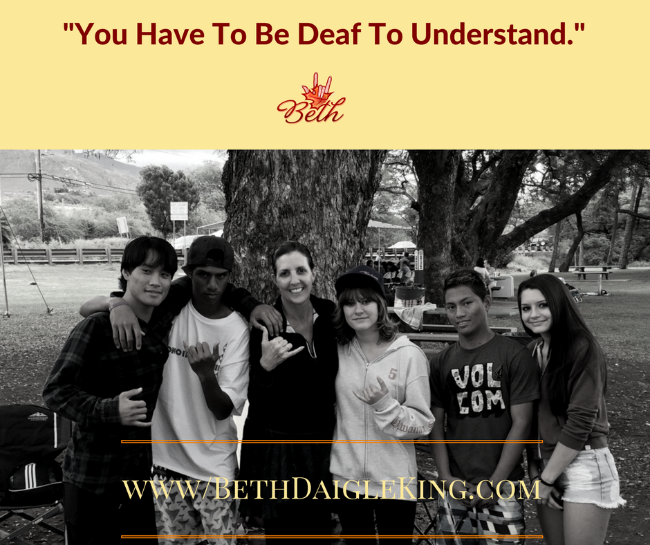 you have to be deaf to understand